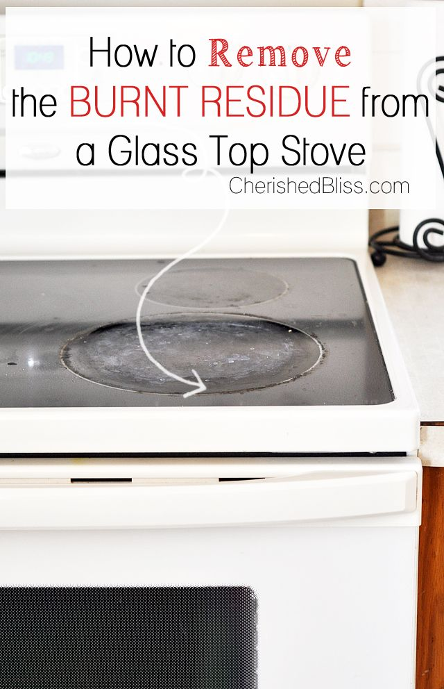 How To Clean A Gl Top Stove And Remove The Burnt Residue Click Through For Instructions