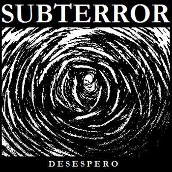 Desespero, by Subterror