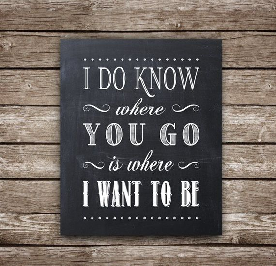 I do know where you go is where I want to be -Dave Matthews Band - DMB - Printable Lyrics - 8x10 ...