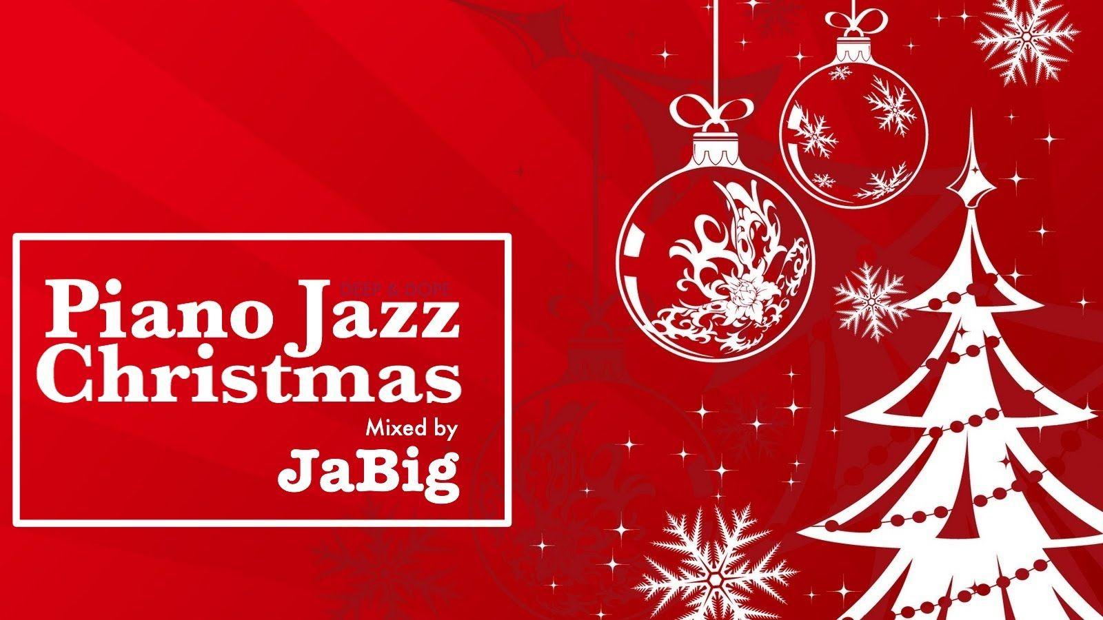 Christmas Music Mixes.3 Hour Piano Jazz Christmas Music Playlist Mix By Jabig