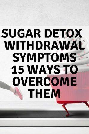 Sugar Detox | Withdrawal Symptoms and 15 ways overcome them