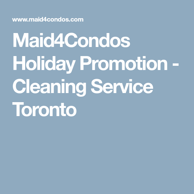 Holiday Promotion - Cleaning Service Toronto