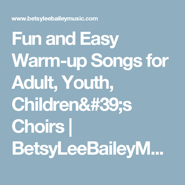 Fun and Easy Warm-up Songs for Adult, Youth, Children's