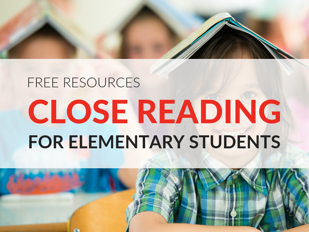 Close Reading For Elementary Students Close Reading