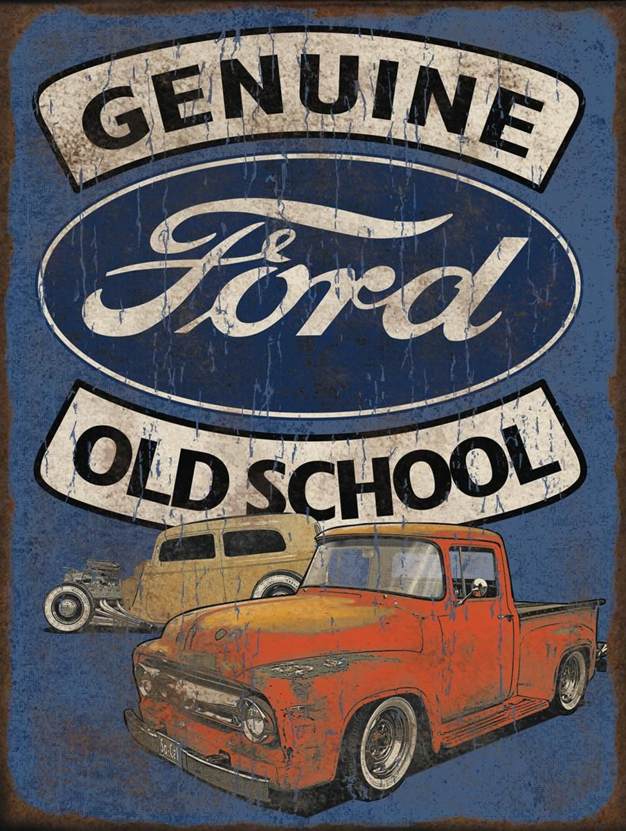 Too Cool For Old School No Way You Re A Genuine Ford Fan And This 18 Gauge Aluminum Sign Will Let Em Know Just How You Roll Old Ford Trucks Ford Trucks Ford