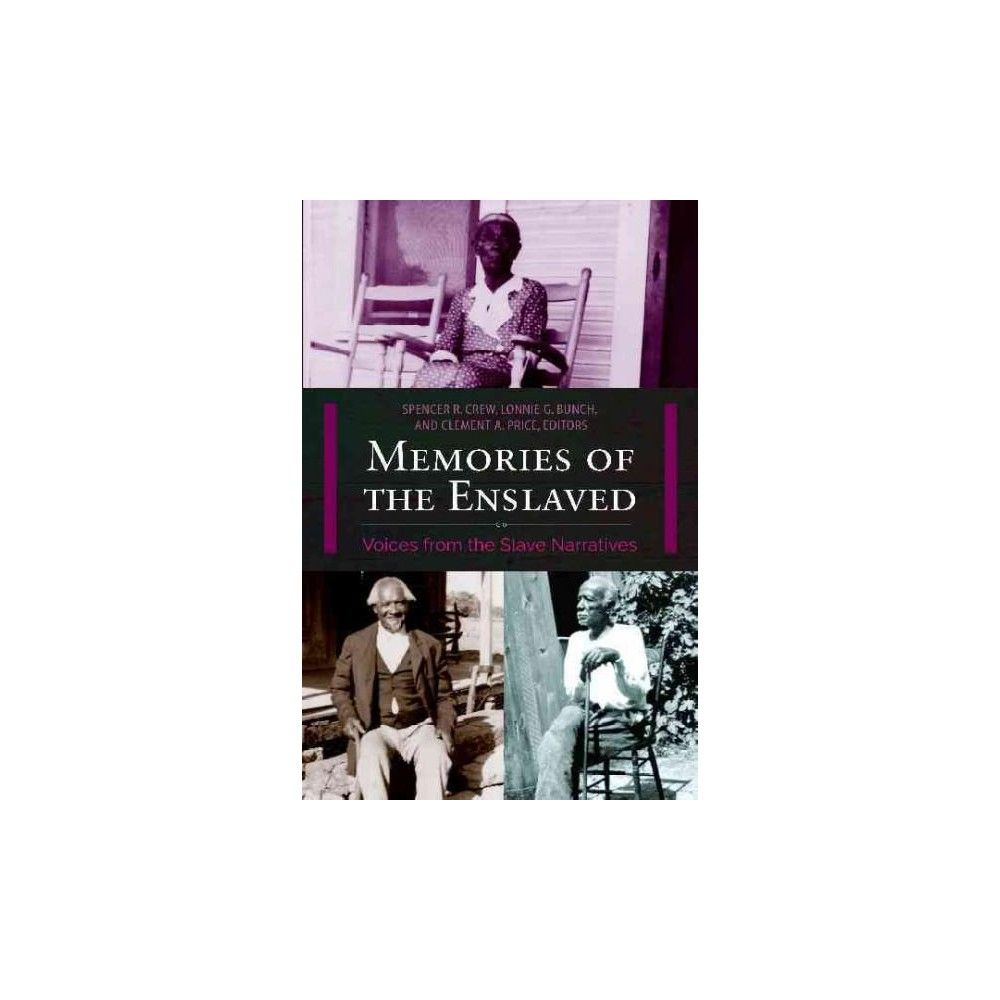 Memories of the Enslaved : Voices from the Slave Narratives (Hardcover)