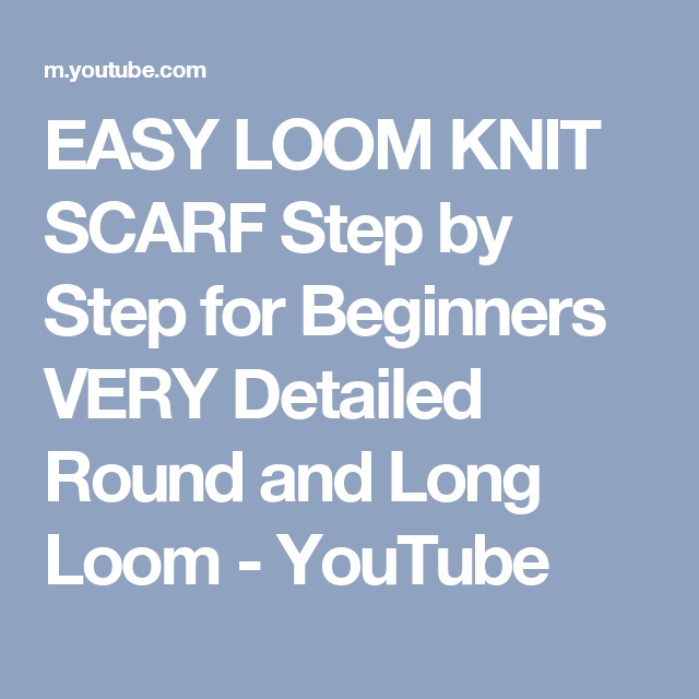 Knitting For Beginners Step By Step : Easy loom knit scarf step by for beginners very