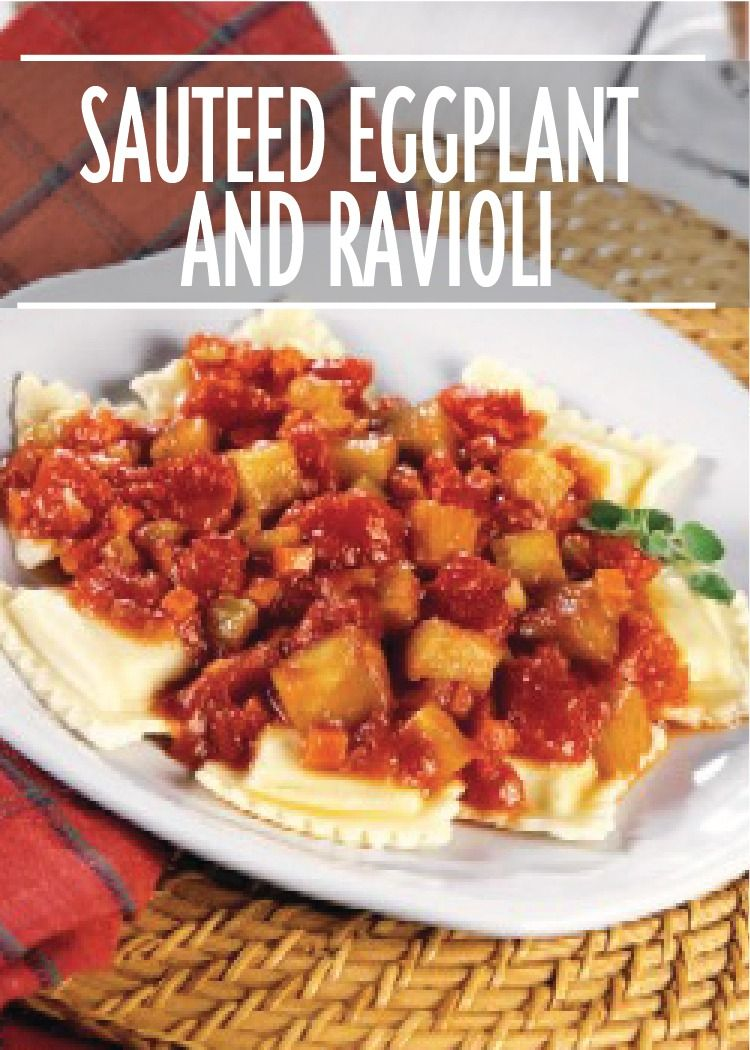 Sautéed Eggplant and Ravioli makes a savory and cheesy dinner recipe that is easy to whip up!
