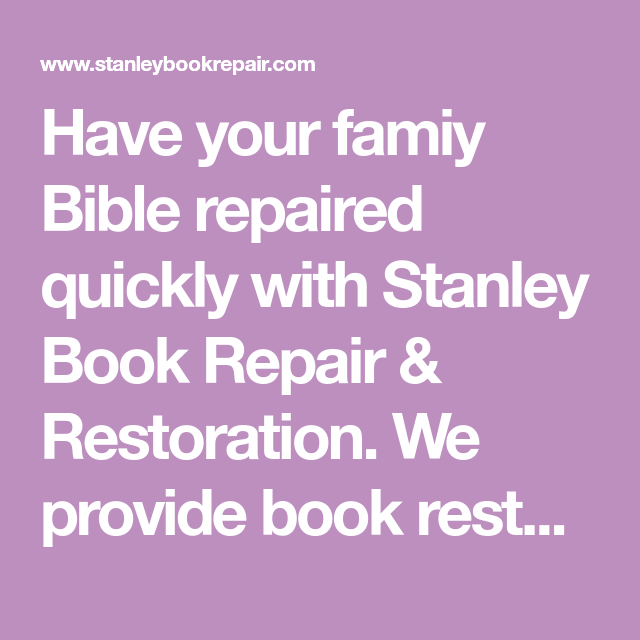 Have Your Famiy Bible Repaired Quickly With Stanley Book