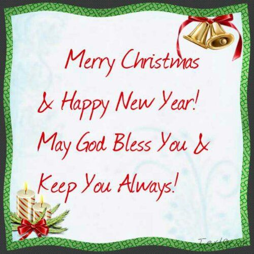 Merry Christmas & Happy New Year! May God Bless You & Keep You ...