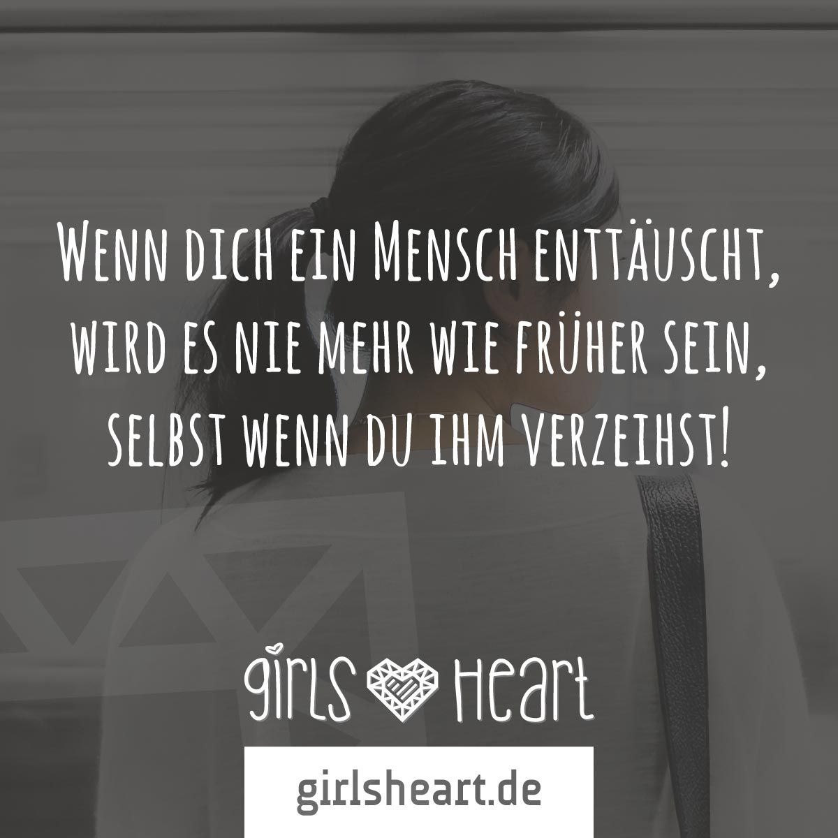enttäuschung sprüche Mehr Sprüche auf: .girlsheart.de #enttäuschung #verzeihen  enttäuschung sprüche