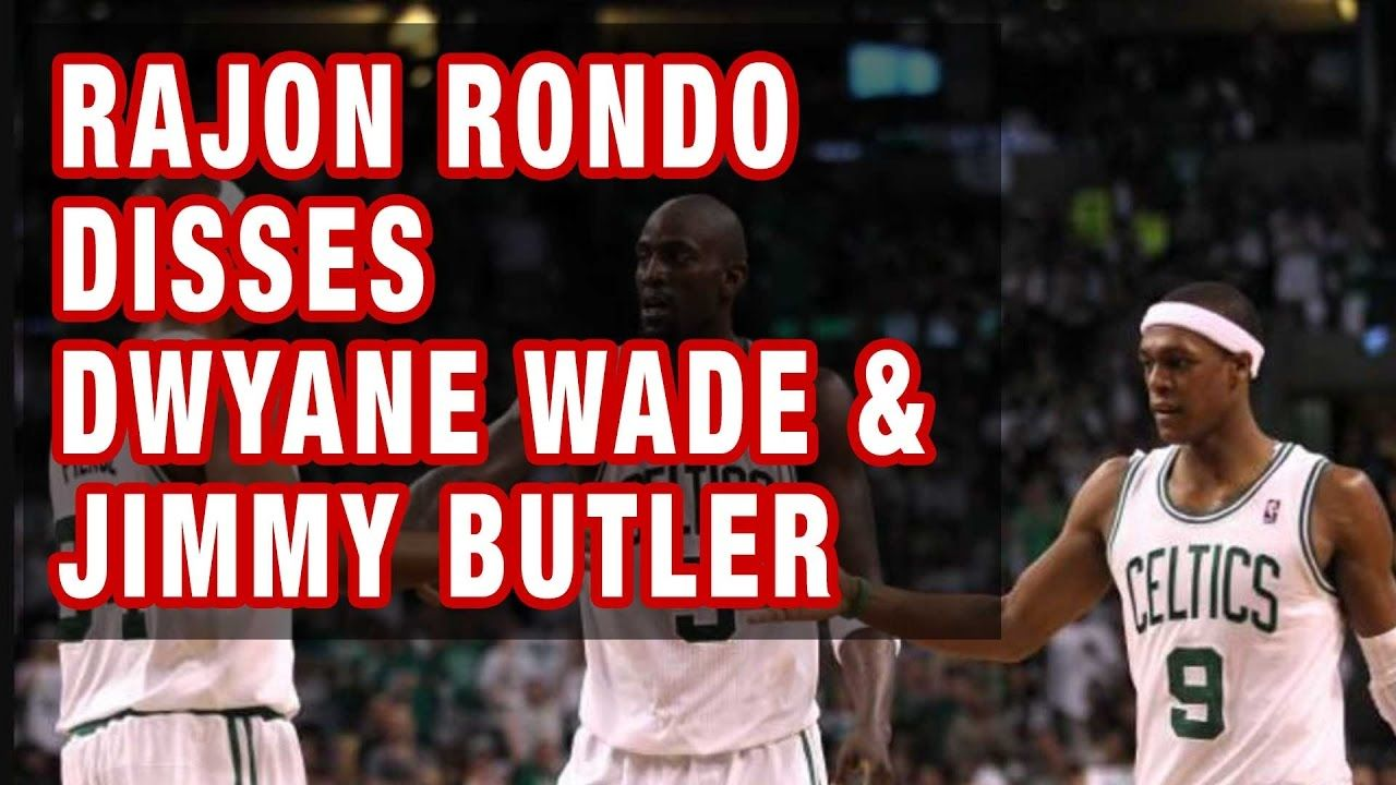 Rajon Rondo Disses On Dwyane Wade And Jimmy Butler On Chicago Bulls Dwyane Wade Ally Brooke Butler