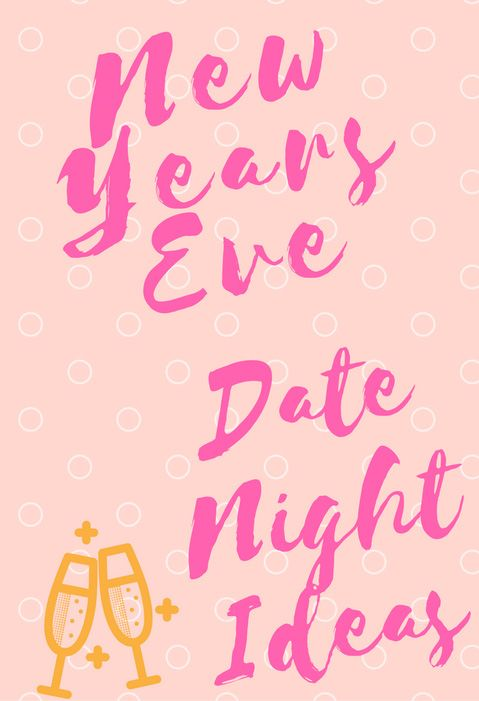 New Year S Eve Date Night Ideas For Couples New Years Eve For Couples New Years Eve