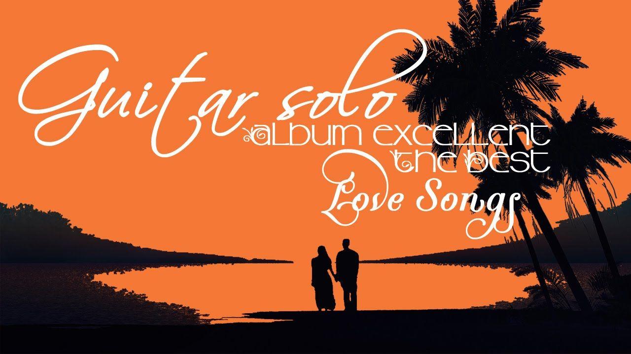 Album Guitar Solo: The Best Love Songs ♥