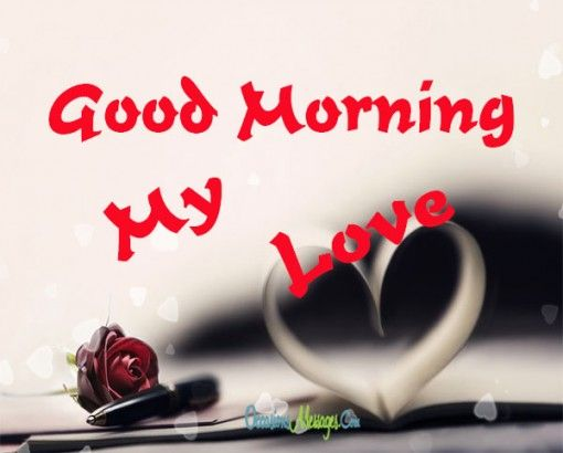 Good Morning My Love Wife Images : Good morning messages text sms pinterest