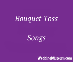 Bouquet Toss Songs For Brides