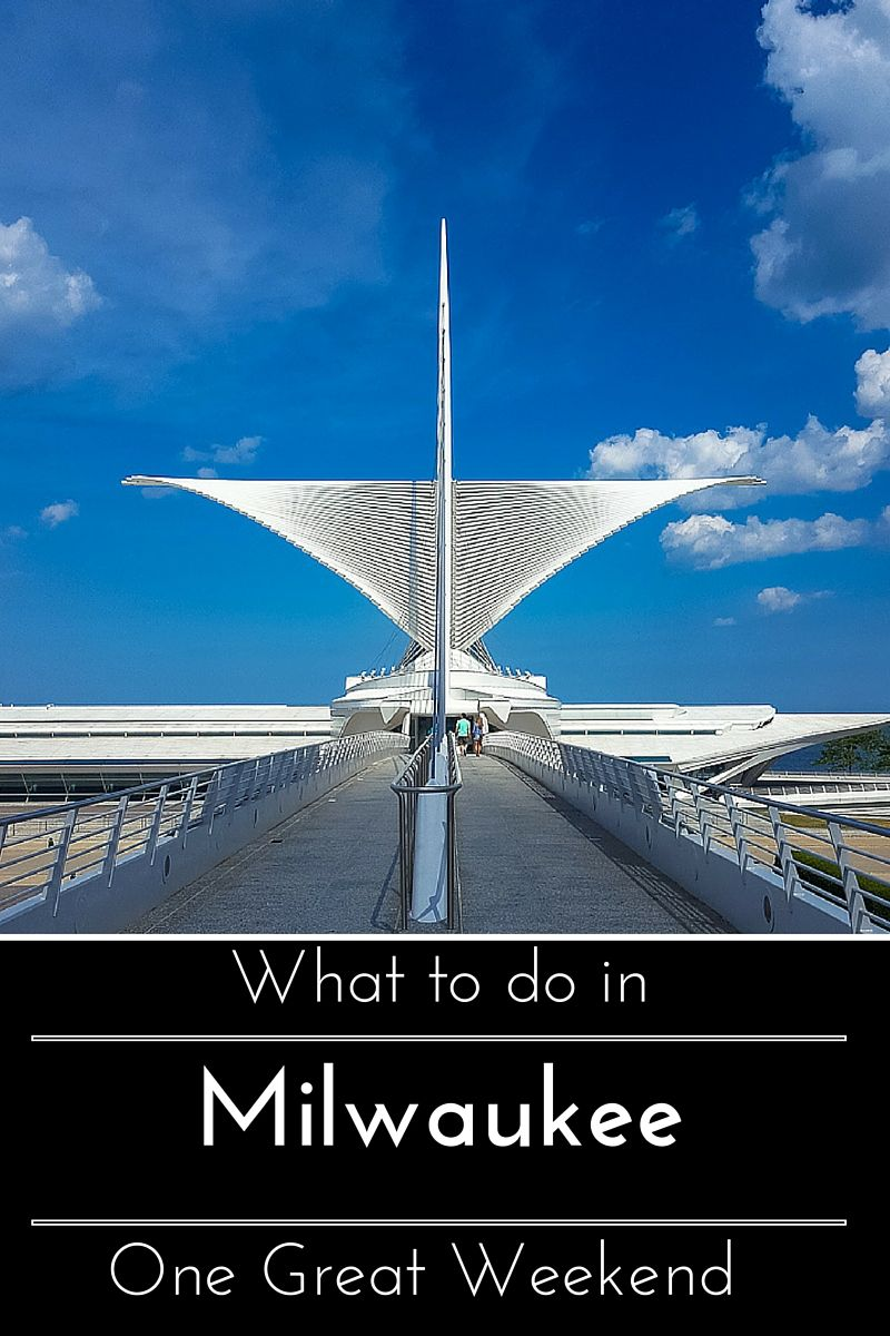 One Great Weekend: What To Do In Milwaukee, Wisconsin