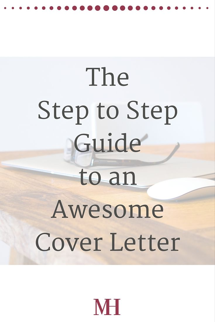 The Step To Step Guide To Writing An Awesome Cover Letter  Step