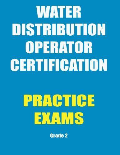 Practice Exams Water Distribution Operator Certification Https Www Amazon Com Dp 1547207124 Ref Cm Sw R Pi Dp X Hbszzbcxa28hy Practice Exam Exam Practice