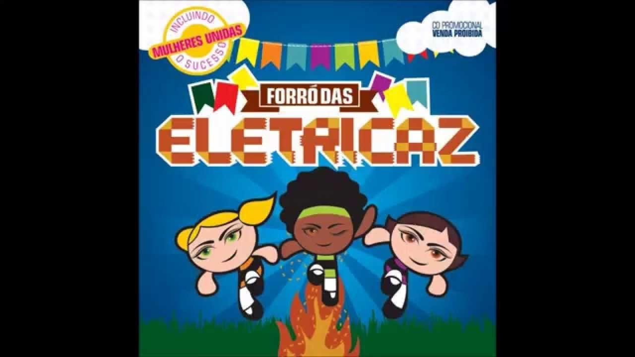 ELETRICAZ - MULHERES UNIDAS - Faixa do Cd Forró das Eletricaz 2015 - HD