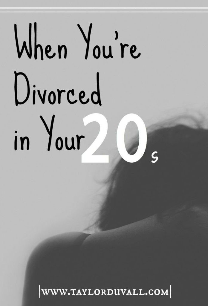 When You're Divorced In Your Twenties... - Taylor DuVall