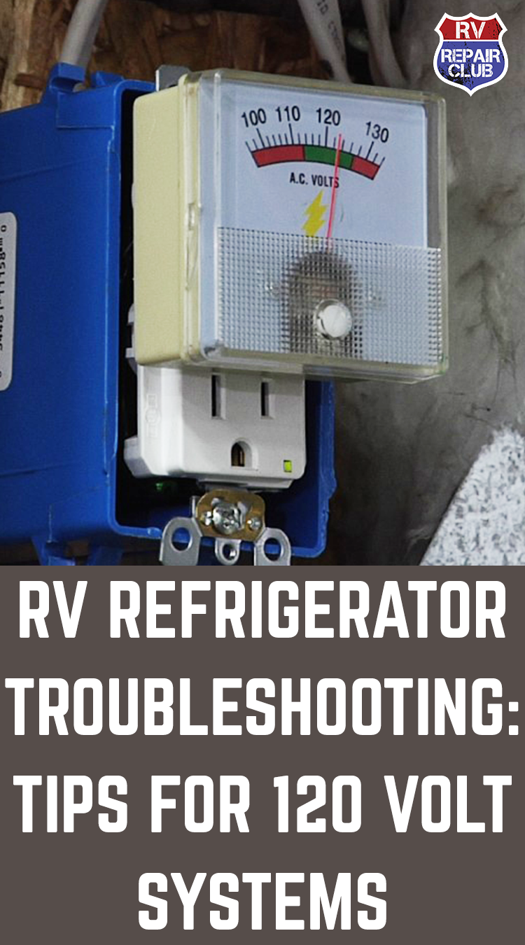 RV Refrigerator Troubleshooting: Tips for 120 Volt Systems