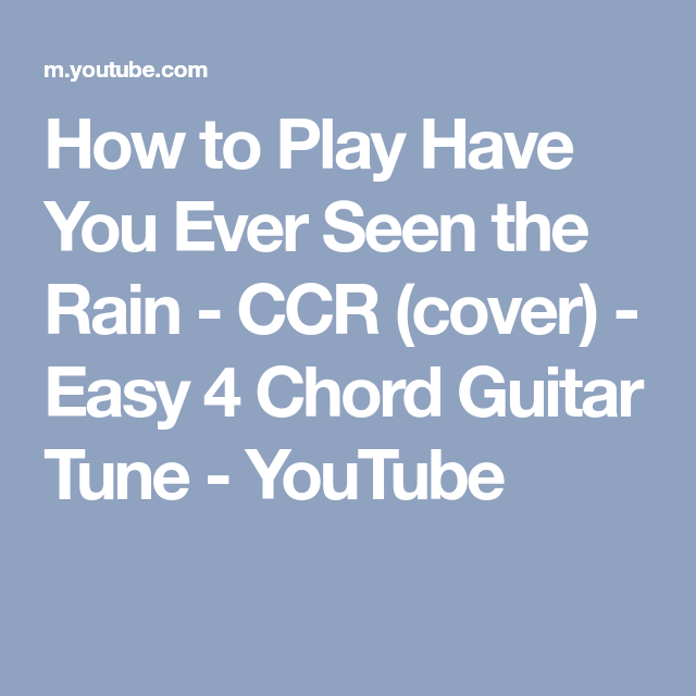 How to Play Have You Ever Seen the Rain - CCR (cover) - Easy 4 Chord ...