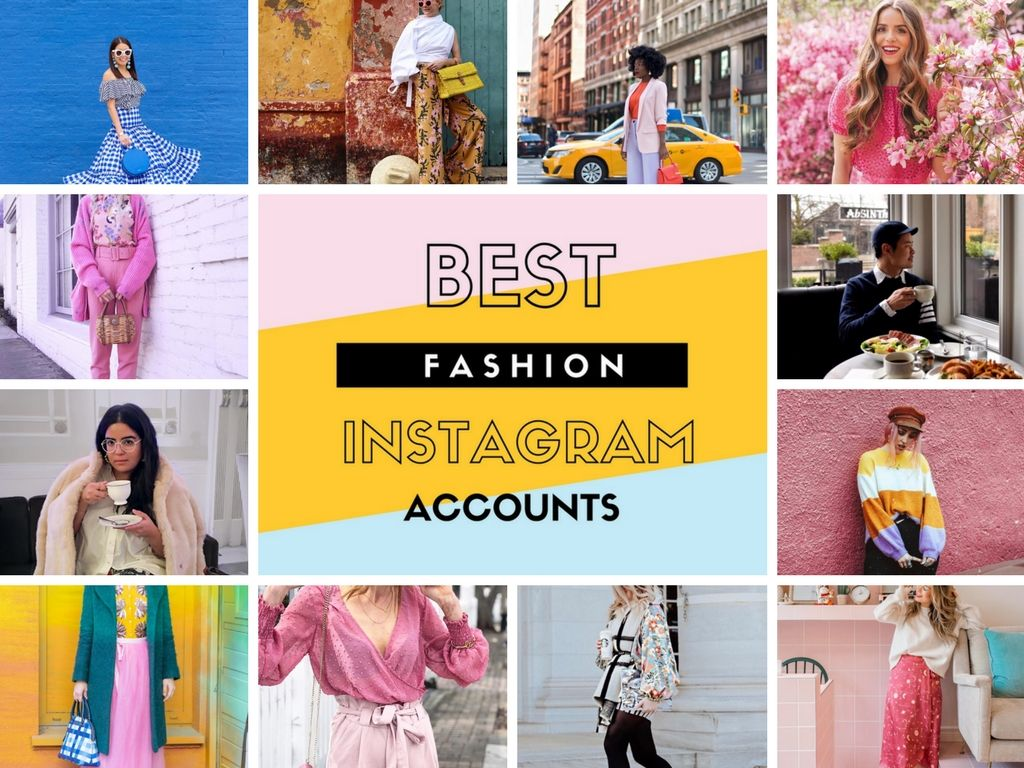 The 25 Best Fashion Instagram Accounts You Need To Follow Now Fashion Instagram Accounts Best Fashion Instagram Fashion Blogger Instagram