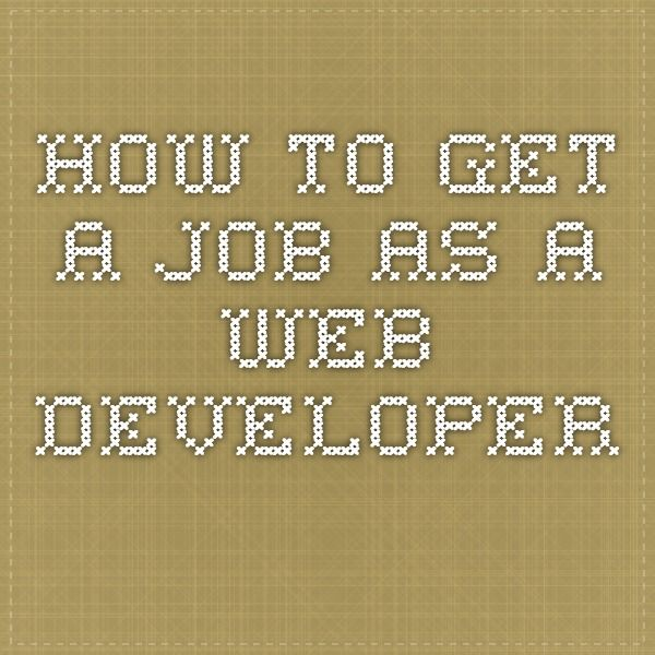 How to get a job as a web developer Resume Pinterest Web - web application developer resume