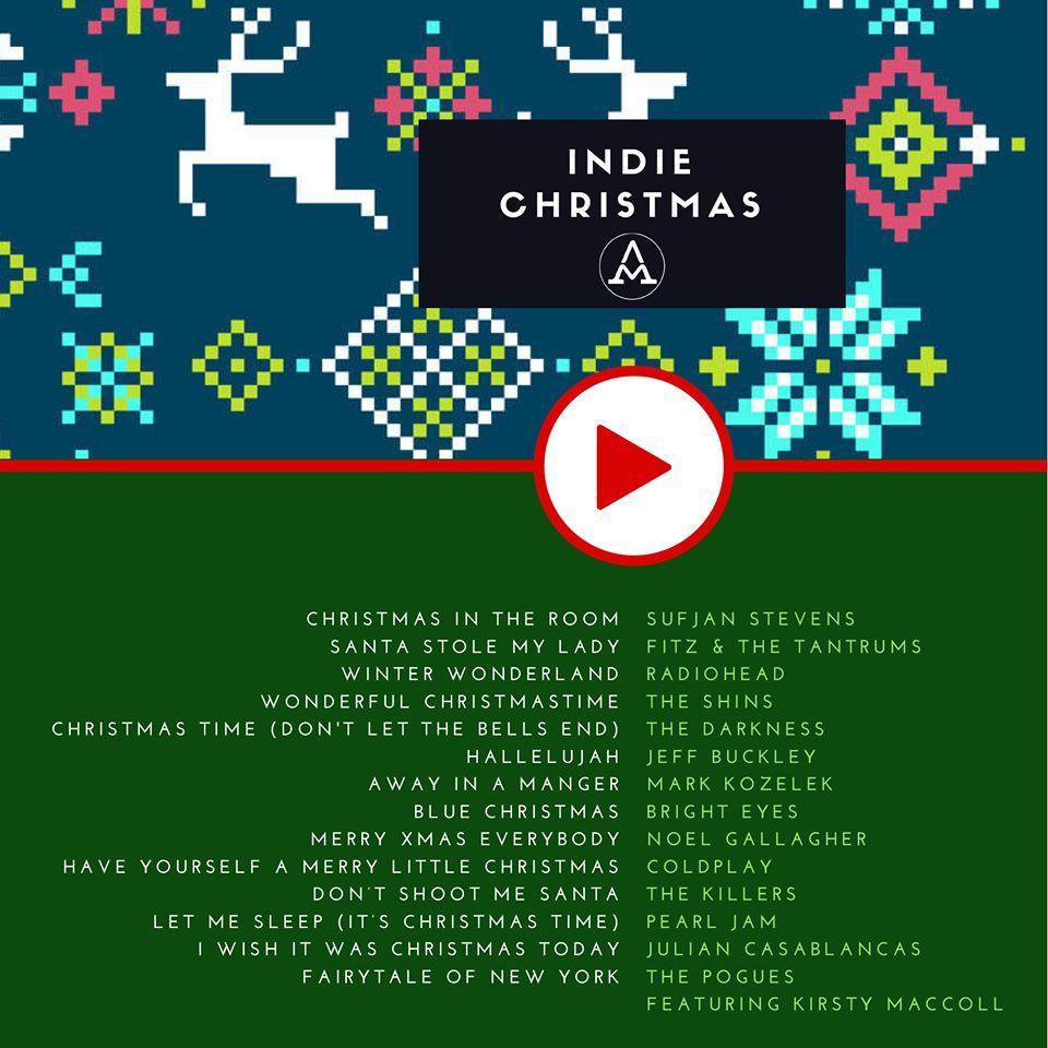 Indie Christmas Songs Sufjan Stevens Coldplay Pearl Jam The Killers Mark Kozelek The Pogues In 2020 Christmas Music Playlist Christmas Playlist Indie