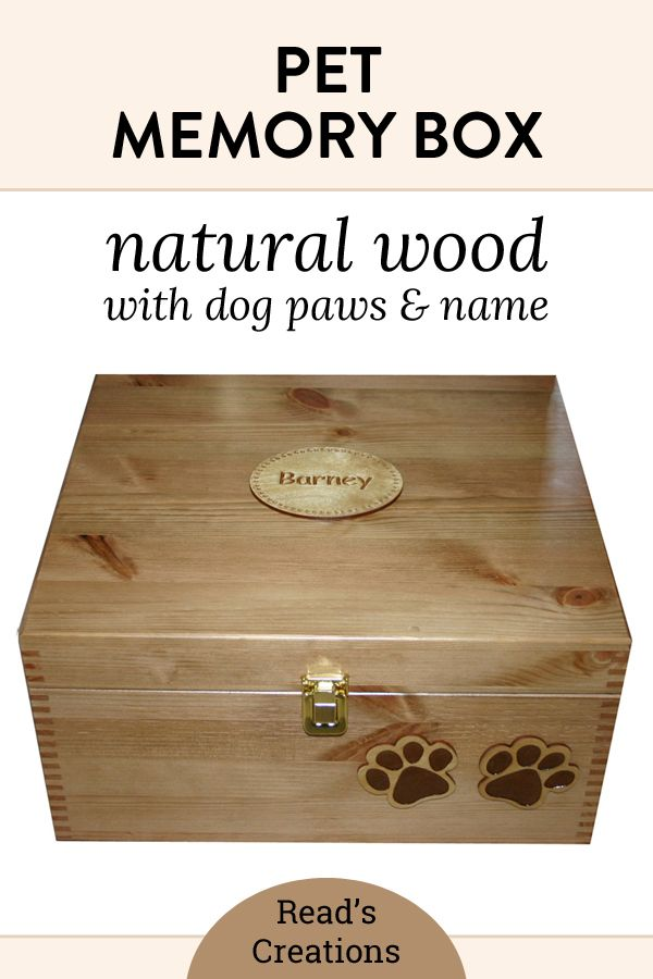 Natural Wood Pet Memory Box with Dog Paws and name | Pinterest ...