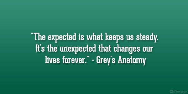 32 Fascinating Greys Anatomy Quotes... @aefc323 And @ryans0329.