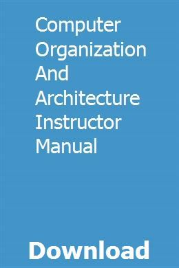 Computer Organization And Architecture Instructor Manual download pdf