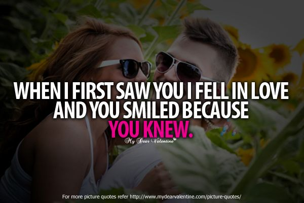 Sweet Love Quotes When I First Saw You I Fell In Love And You