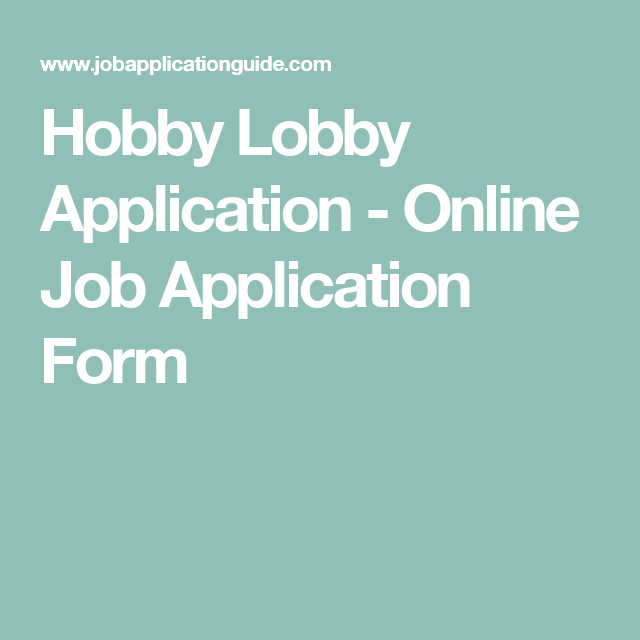 Hobby Lobby Application Online Job Application Form
