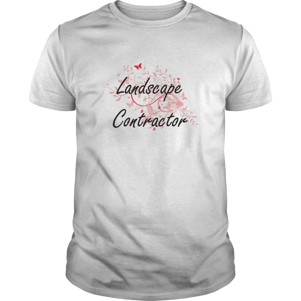 Design t shirts hoodies - Landscape Contractor Artistic Job Design With Butterflies T Shirts Hoodies Get