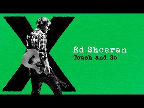 Ed Sheeran - Touch and Go [Audio] - YouTube