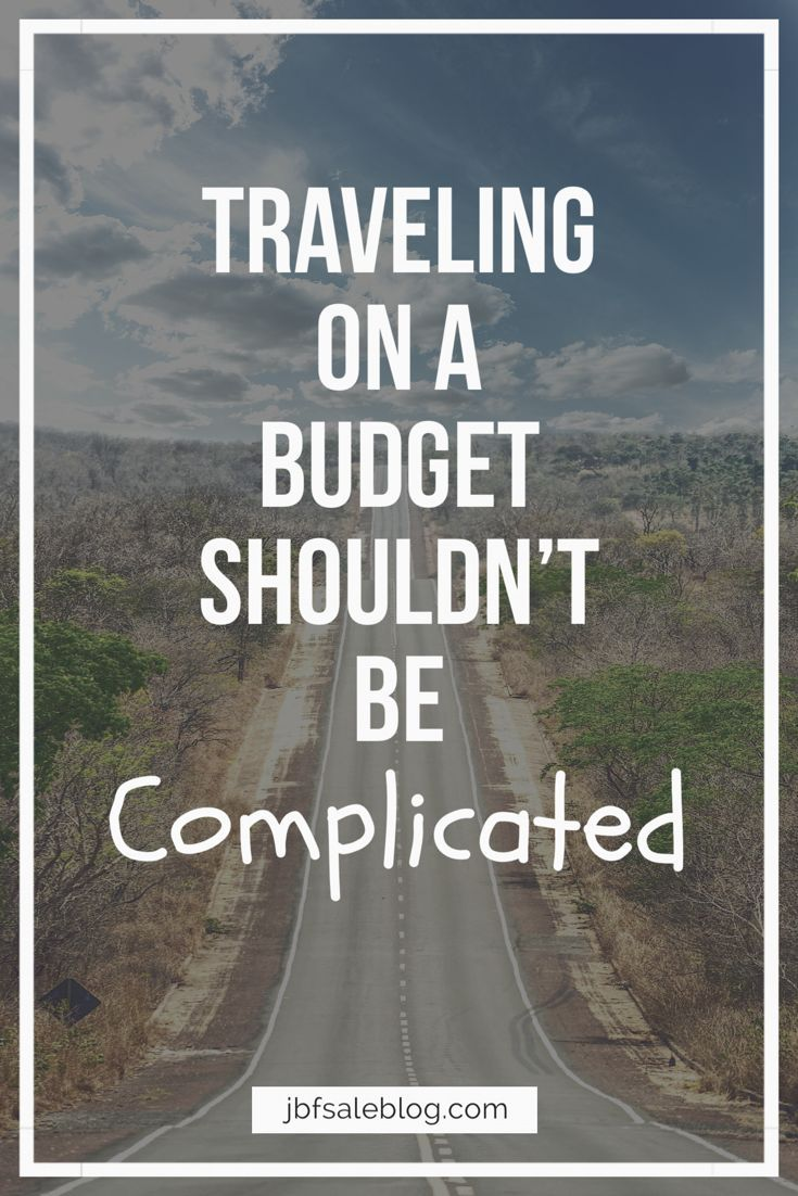 Traveling On a Budget Shouldn't Be Complicated Perfect