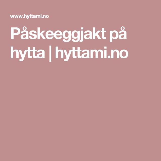 Påskeeggjakt på hytta | hyttami.no