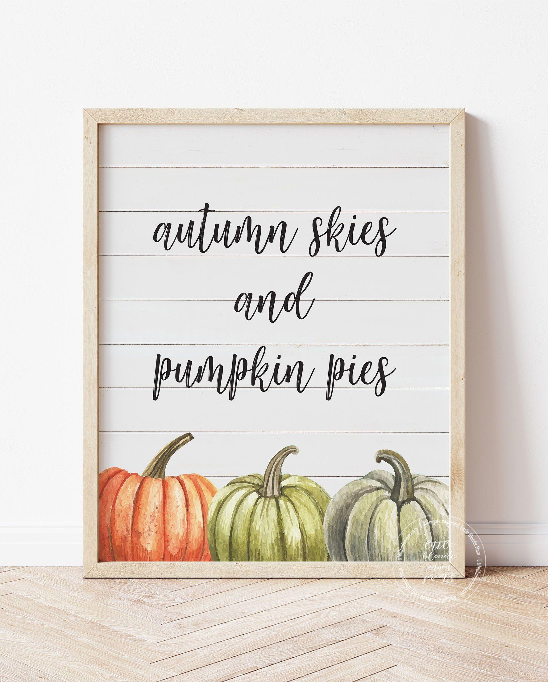 Autumn Skies And Pumpkin Pies Fall Pumpkin Decor Printable Etsy In 2021 Fall Decor Signs Fall Decorations Porch Pumpkin Decorating
