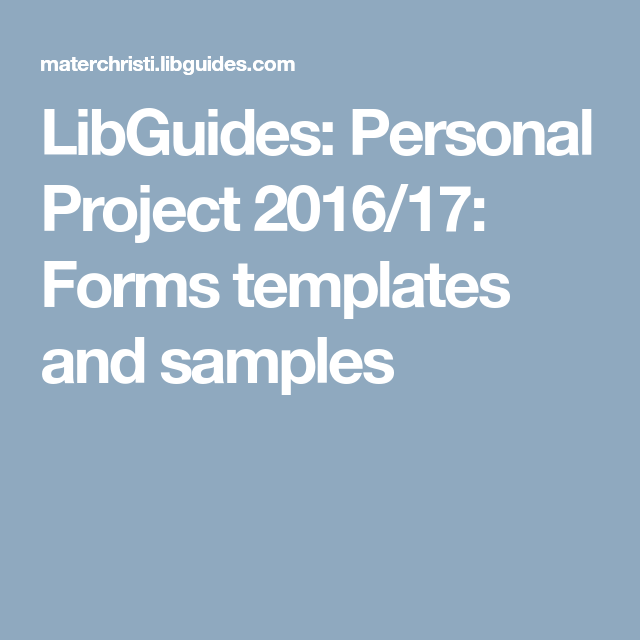 LibGuides: Personal Project 2016/17: Forms templates and samples ...