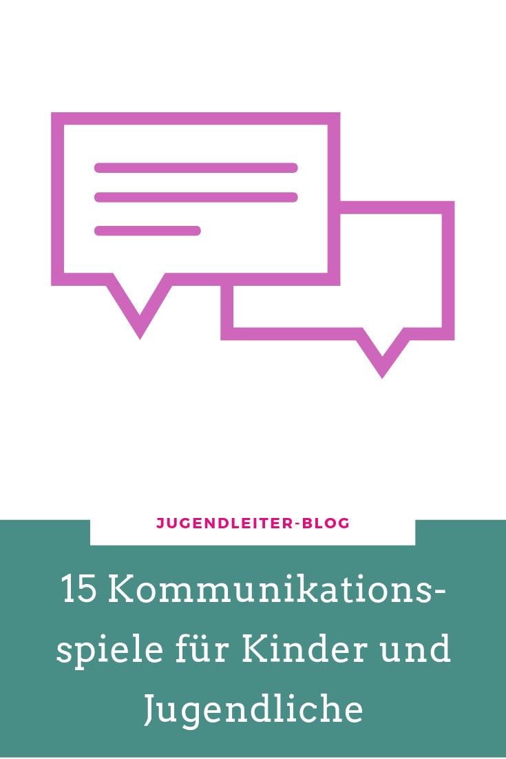 15 Kommunikationsspiele Fur Kinder Und Jugendliche Jugendleiter Blog Kommunikationsspiele Kommunikation Jugendliche