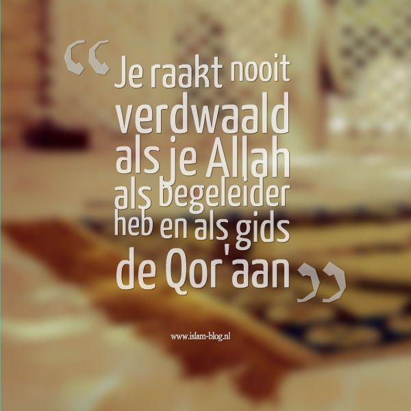 Koran Citaten : Je raakt nooit verdwaald als allah begeleider heb
