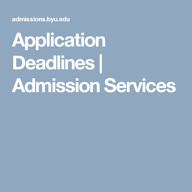 When Should I Apply? College application, Byu