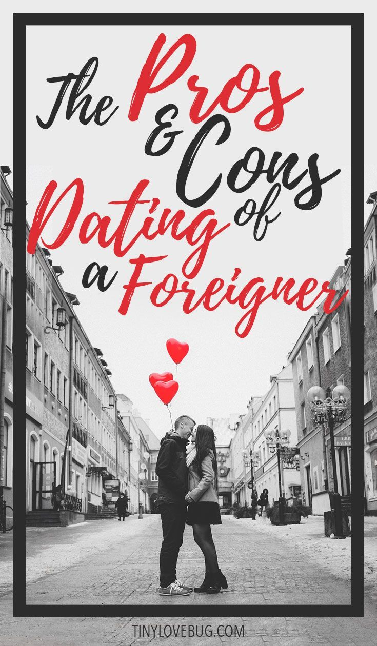 Dating a foreigner relationships