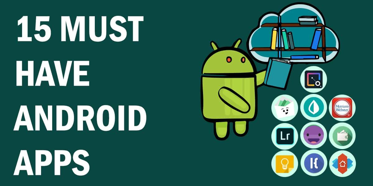 10 Must Have Android Apps You Should Download Now 0