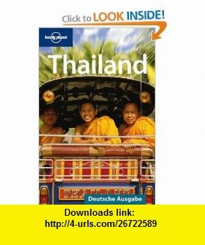 Lonely Planet Thailand (9783829715607) Joe Cummings , ISBN-10: 3829715609  , ISBN-13: 978-3829715607 ,  , tutorials , pdf , ebook , torrent , downloads , rapidshare , filesonic , hotfile , megaupload , fileserve