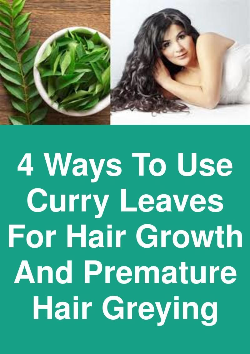 4 Ways To Use Curry Leaves For Hair Growth And Premature Hair Greying Curry Leaves As Hair Tonic Curry Hair Growth Fight Gray Hair Naturally Grey Hair Remedies