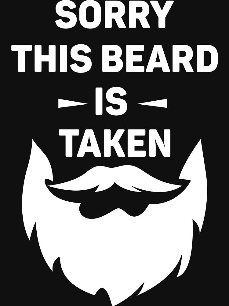 Sorry This Beard Is Taken Sorry This Beard Is Taken Beard Beard