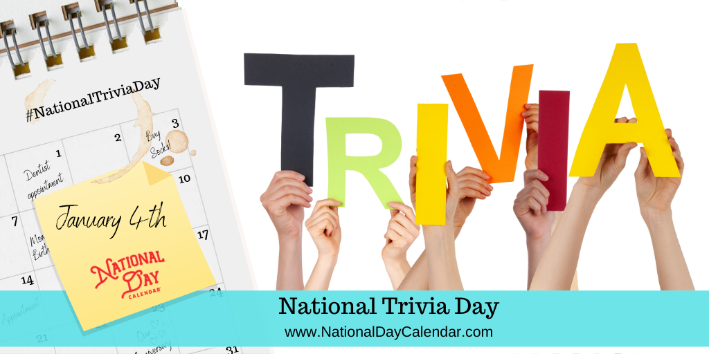 National Trivia Day January 4 National Day Calendar In 2020 National Day Calendar Trivia Day